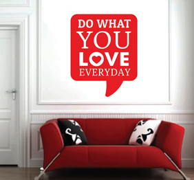 מדבקת קיר : do what you love everyday