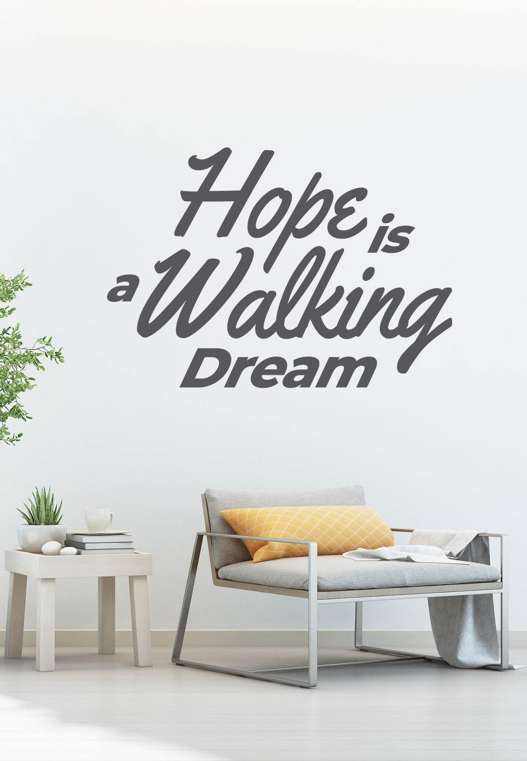 מדבקת קיר - Hope is a walking dream