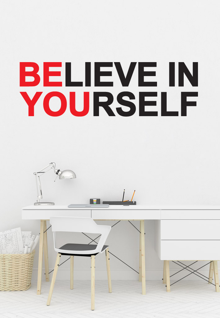 מדבקת קיר -  Believe in yourself
