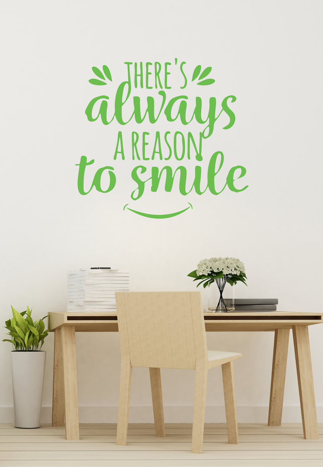 מדבקת קיר - Theres always a reason to smile