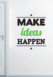 מדבקת קיר - Make ideas happen