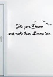 מדבקת קיר - take your dream and make them all come true