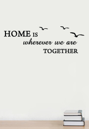 מדבקת קיר - Home wherever we are together