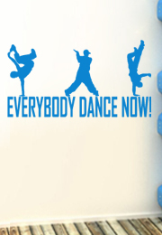 מדבקת קיר - Everybody dance now - 1
