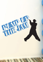 מדבקת קיר - dance - pump up the jam