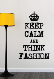 מדבקת קיר - Keep calm & think fasion