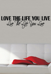 מדבקת קיר - Love the life you live