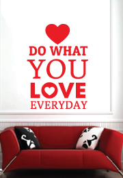 מדבקת קיר : do what you love everyday - 2