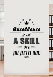מדבקת קיר - excellence is not a skill it's an attitude