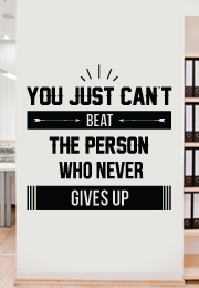 מדבקת קיר - you just can't beat the person who never gives up
