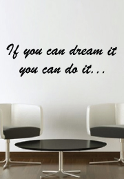 מדבקת קיר - if you can dream it you can do it