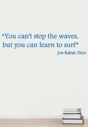 מדבקת קיר - You can't stop the waves..
