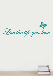 מדבקת קיר - Live the life you love