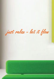 just relax - let it flow