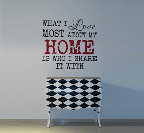 מדבקת קיר - What I Love Most About My Home Is Who I Share It With